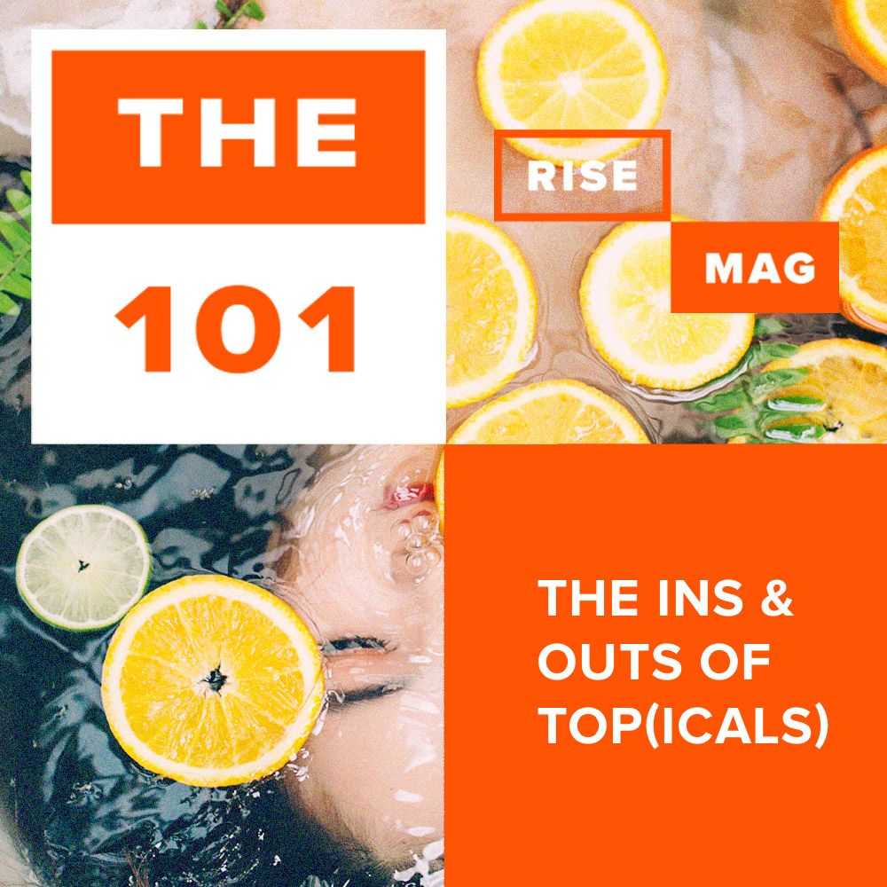 The 101: The Ins And Outs Of Top(icals)